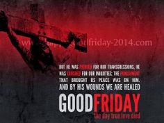 Good Friday Wishes Quotes on this Holy Day Best Bible Quotes, Inspirational Bible Quotes, Motivational Quotes For Students, Bible Verses, Scriptures, Good Friday Images, Good Friday Quotes, Happy Good Friday, Long Distance Love Quotes
