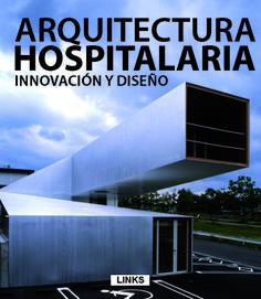 ARQUITECTURA HOSPITALARIA - Innovación y diseño