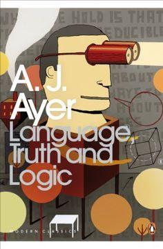 Language, Truth and Logic (Penguin Modern Classics) by A.J. Ayer, http://www.amazon.co.uk/dp/B002RI9EOQ/ref=cm_sw_r_pi_dp_JHNSrb1HD6WPA