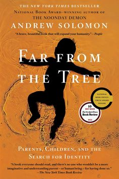 Far From the Tree: Parents, Children and the Search for Identity (2012) - Andrew Solomon