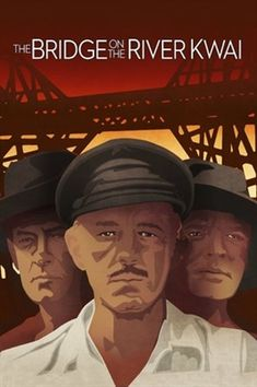 The Bridge On the River Kwai - David Lean Cinema Posters, Film Posters, David Lean, Oscar Winning Films, Alec Guinness, Movie Synopsis, War Film, Over The River, 4k Uhd