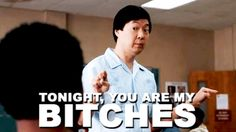 Chang / Tonight, you are my bitches / community