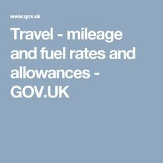 Travel - mileage and fuel rates and allowances - GOV. Vacations, Travel, Key, Viajes, Vacation, Unique Key, Destinations, Traveling, Holidays