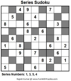 Rules of Series Sudoku :  Classic Sudoku Rules apply. Moreover grayed cells can only contain numbers from the given series. Numbers in the series follow some particular pattern. All the numbers of the series will be given. While solving the Sudoku ignore the repetitions of numbers in the series (if any).