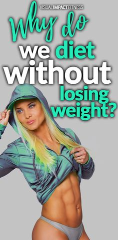 Why do we diet without losing weight?