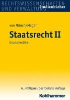 Staatsrecht. II, Grundrechte / begründet von Ingo von Münch ; fortgeführt und neu bearbeitet von Ute Mager