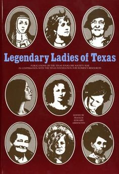 "Legendary Ladies of Texas. This volume of the Publications of the Texas Folklore Society includes ""a study of Texas women and the conflicting images and myths that have grown up about them"" (back cover)."