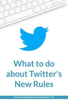 What to do about Twitter's New Rules #twittermarketing #socialmedia