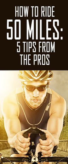 Here are five tips to get you through your next 50 mile bike ride. #cyclingtips #cyclingadvice