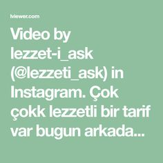 Video by lezzet-i_ask (@lezzeti_ask) in Instagram. Çok çokk lezzetli bir tarif var bugun arkadaslar😍..