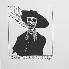 I chose the dark You chased the light. Matt Bailey, Arte Peculiar, Graffiti, Skeleton Art, Illustration, Skull Art, Dark Art, Art Inspo, Cool Art