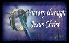 Victory through Jesus Christ
