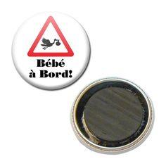 Magnet Badge 38 mm - Bébé à Bord ! Baby Cigogne Enceinte Futur Parent : Accessoires de maison par miss-kawaii