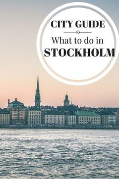 What to do in Stockholm, where to stay, where to eat and more tips on visiting the capital of Sweden