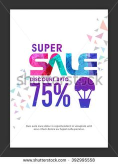 Super Sale Banner, Sale Poster, Sale Flyer, Sale Vector. Discount Upto 75%, Vector illustration.