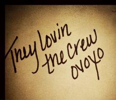 Lovin the crew <3 ovoxo