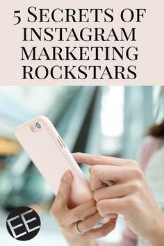The 5 Secrets of Instagram Marketing Rockstars - how to grow your Instagram account