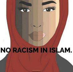 No racism in Islam.