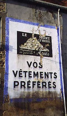 Vêtements Mont St Michel Commercial Signs, French Walls, Old Pub, Old Commercials, Advertising, Ads, Typography, Lettering, Old Signs
