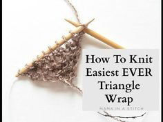 How To Knit - Easiest Ever Triangle Wrap - YouTube