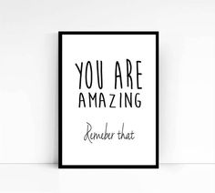 Wall Art Quote You Are Amazing Remember that by mixarthouse