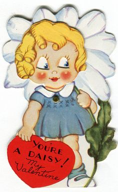 "vintage valentine: ""You're a Daisy!"""
