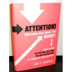 Attention equals revenue. Attention! This Book Will Make You Money: How to Use Attention-Getting Online Marketing to Increase Your Revenue by Jim F. Kukral shares dozens of great ideas for getting people interested in your business or brand, along with strategies for turning that attention into income. While some of the ideas in this book are unashamedly over-the-top, the author demonstrates a keen understanding of online marketing and provides plenty of valuable insights.