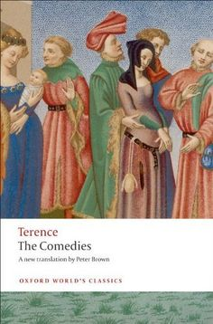 The Comedies (Oxford Worlds Classics) by Terence, http://www.amazon.co.uk/dp/0199556032/ref=cm_sw_r_pi_dp_SmGvrb024Z5JK