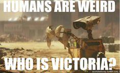 HAHAHAHA!!!! Wall-E