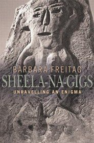 """Sheela-Na-Gigs: Unravelling An Enigma"" by Barbara Freitag"
