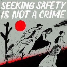 """Seeking Safety Is Not a Crime"" Artist: Médecins Sans Frontières Protest Art, Protest Posters, Protest Signs, Activist Art, Between Two Worlds, Anarchism, Political Art, Power To The People, Louvre"