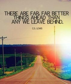 There are far far better things ahead than any we leave behind! #HappyNewYear 2013 #quotes