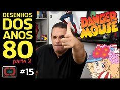 DESENHOS DOS ANOS 80 | COISAS DO CELSO # 15
