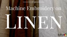 Another Great Blog post int he machine embroidery series on blog.sulky.com. How to do machine embroidery on Linen!