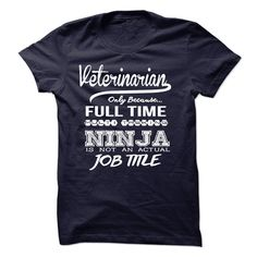 Veterinarian Only Because Full Time Multitasking T Shirt