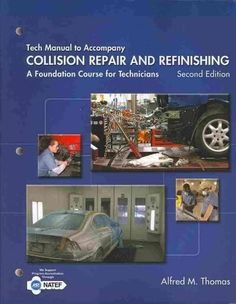 Collision Repair and Refinishing Tech Manual: A Foundation Course for Technicians