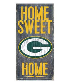 This Green Bay Packers 'Home Sweet Home' Wall Sign is perfect! #zulilyfinds