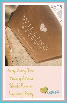 You're a new Beauty Advisor with Willing Beauty. Host an unboxing party to kick start your business. #willingbeauty #directsales #kickstartyourbusiness