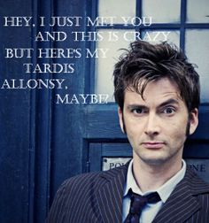 :) Anywhere with you, Doctor!
