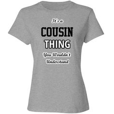 It's a cousin thing | Customized fun tee shirt for the family cousins.