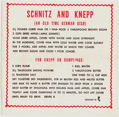 Papergreat: Pennsylvania Dutch cuisine: Schnitz and knepp recipe on old napkin (The Pennsylvania Dutch are actually Deutsch or German and not Dutch at all. Amish Recipes, Apple Recipes, Cooking Recipes, German Recipes, Ham Recipes, Dinner Recipes, Healthy Recipes, Retro Recipes, Chili Con Carne