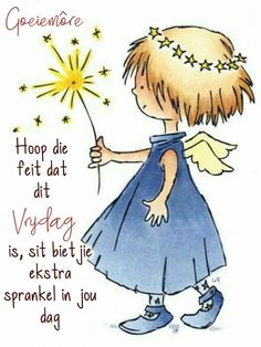 Goeie More, Afrikaans Quotes, Friday Humor, Good Morning, Fictional Characters, Van, Friends, Buen Dia, Amigos