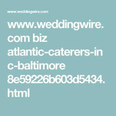 www.weddingwire.com biz atlantic-caterers-inc-baltimore 8e59226b603d5434.html