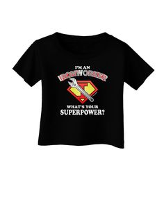TooLoud Ironworker - Superpower Infant T-Shirt Dark