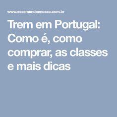 Trem em Portugal: Como é, como comprar, as classes e mais dicas