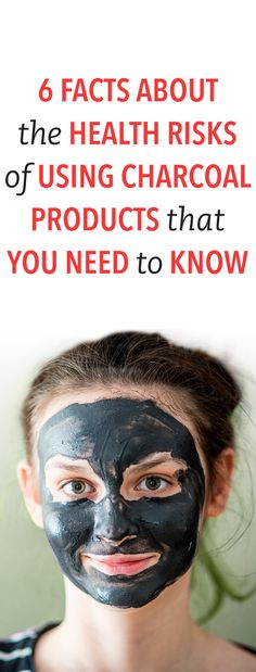 6 Facts About The Health Risks Of Using Charcoal Products That You Need To Know