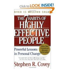 The 7 Habits of Highly Effective People by Stephen R. Covey - I bought it already just need to read it!