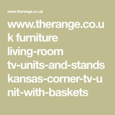 www.therange.co.uk furniture living-room tv-units-and-stands kansas-corner-tv-unit-with-baskets