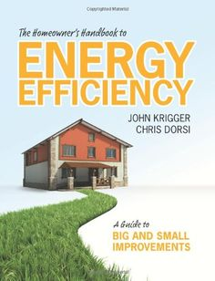 The Homeowner's Handbook to Energy Efficiency: A Guide to... https://www.amazon.com/dp/1880120186/ref=cm_sw_r_pi_dp_x_hQ6bybWFK2F0M