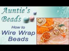 Our entire Wire Wrapping series in one convenient place! How to Wire Wrap Beads - Instructional Beading Tutorial